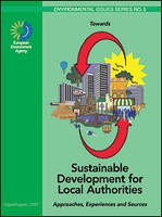 Towards Sustainable Development for Local Authorities - Approaches, Experiences and Sources