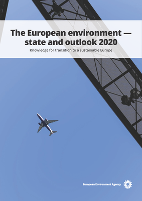 The European environment — state and outlook 2020: knowledge for transition to a sustainable Europe